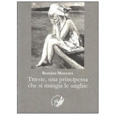Trieste, una principessa che si mangia le unghie