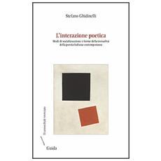 L'interazione poetica. Modi di socializzazione e forme della testualità della poesia italiana contemporanea