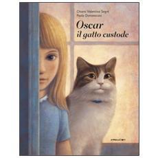 Oscar il gatto custode. Ediz. illustrata