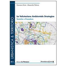 La valutazione ambientale strategica. Tecniche e procedure