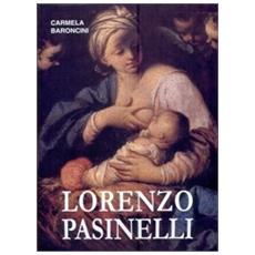 Vita e opere di Lorenzo Pasinelli (1629-1700) . Ediz. illustrata