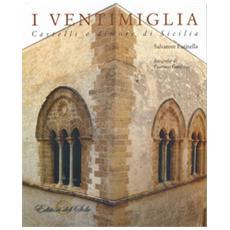Ventimiglia. Castelli e dimore di Sicilia (I)