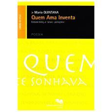 Quem ama inventa. Ediz. italiana e portoghese