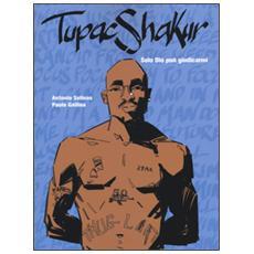 Tupac Shakur. Solo Dio pu� giudicarmi