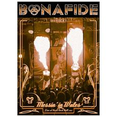 Bonafide - Messin' In Wales: Live At Hard Rock Hell 2012