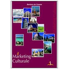 Il marketing culturale. Come studiarlo, come praticarlo
