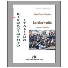 Il risorgimento italiano. Le altre verità