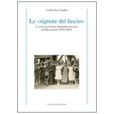 Le «signore del fascio». L'associazionismo femminile fascista nel ravennate (1919-1945)