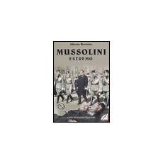 Mussolini estremo