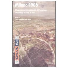 Milano 1906. L'esposizione internazionale del Sempione. La scienza, la città, la vita