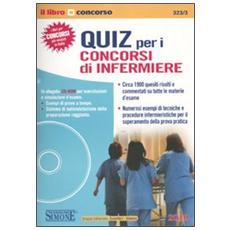 Quiz per i concorsi di infermiere. Con CD-ROM