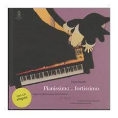 Pianissimo. . . fortissimo. Viaggio tra gli strumenti dell'orchestra. Con audiolibro. CD Audio
