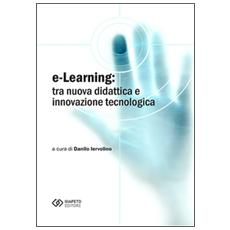 E-learning. Tra nuova didattica e innovazione tecnologica