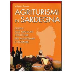 Agriturismi in Sardegna. Guida alle migliori struttre per mangiare e dormire