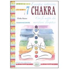 Energia interiore. I sette chakra. Manuale pratico