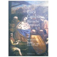 Luca Cambiaso. Ricerche e restauri. Atti del Convegno (Moneglia, 11-12 maggio 2007)