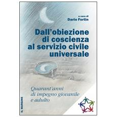 Dall'obiezione di coscienza al servizio civile universale. Quarant'anni di impegno giovanile e adulto