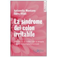 La sindrome del colon irritabile. Affrontare la colite con la terapia cognitivo comportamentale