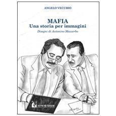 Mafia. Una storia per immagini
