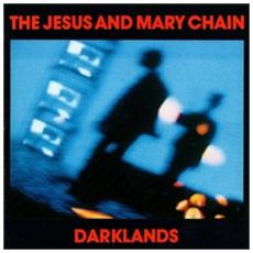 Jesus And Mary Chain (The) - Darklands