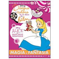 Disney - Alice Nel Paese Delle Meraviglie (Disegno E Coloro Le Mie Storie Da Film)