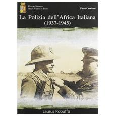 La polizia dell'Africa italiana (1937-1945)