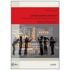 Generazione Proteo. Giovani e politica: opinione, impegno e aspettative