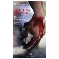Palestina 1881-2006. Una contesa lunga un secolo
