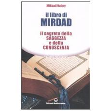 Il libro di Mirdad. Il segreto della saggezza e della conoscenza