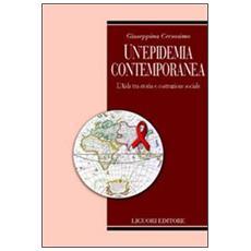 Epidemia contemporanea. L'Aids tra storia e costruzione sociale (Un')
