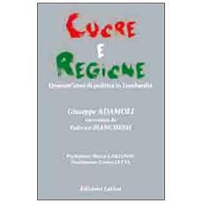 Cuore e regione. Quarant'anni di politica in Lombardia
