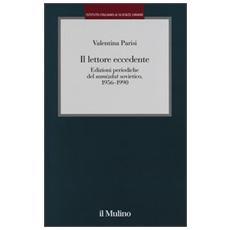 Il lettore eccedente. Edizioni periodiche del «Samizdat» sovietico (1956-1990)