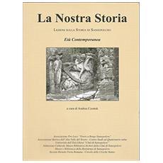 La nostra storia. Lezioni sulla storia di Sansepolcro. Vol. 4: Età contemporanea.