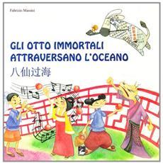 Otto immortali attraversano l'Oceano. Ediz. italiana e cinese (Gli)