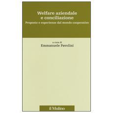 Welfare aziendale e conciliazione. Proposte e esperienze dal mondo cooperativo