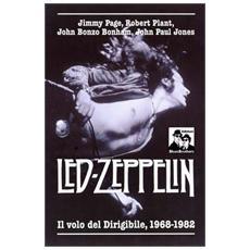 Led Zeppelin. Il volo del dirigibile 1968-1982