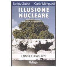Illusione nucleare. I rischi e i falsi miti