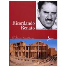 Ricordando Renato. Saggi in memoria del preside Renato Randazzo