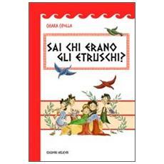 Sai chi erano gli etruschi?