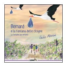 Bernard e la fontana delle cicogne. La fontaine aux enfants