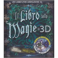 Il libro delle magie in 3D. Con CD-ROM