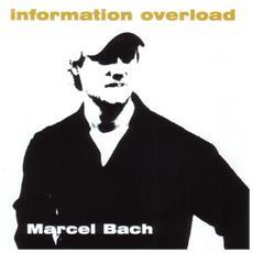 Bach, Marcel - Information Overload