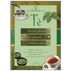 Tè. Bevanda euforizzante, infuso terapeutico, disciplinato piacere
