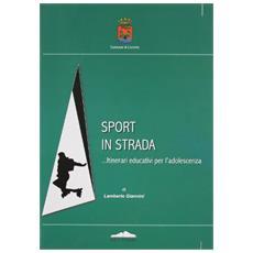 Sport in strada. Itinerari educativi per l'adolescenza
