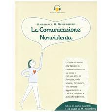 La comunicazione nonviolenta. Con CD