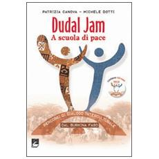 Dudal Jam. A scuola di pace. Percorsi di dialogo interculturale dal Burkina Faso