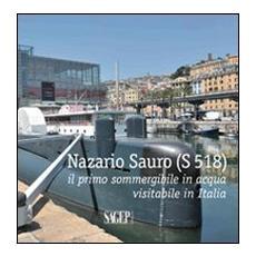 Nazario Sauro (S 518) . Il primo sommergibile in acqua visitabile in Italia