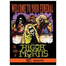 Rigor Mortis - Welcome To Your Funeral: The Story Of Rigor Mortis (Part 1)
