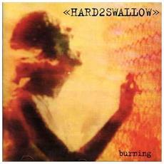 Hard2swallow - Burning