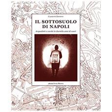 Esposito Clemente - Il Sottosuolo Di Napoli